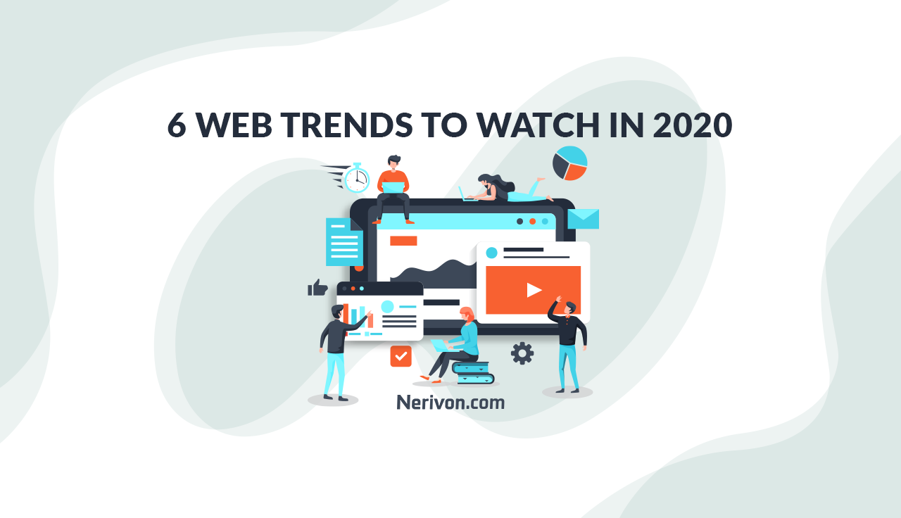 6 Web Trends to Watch in 2020